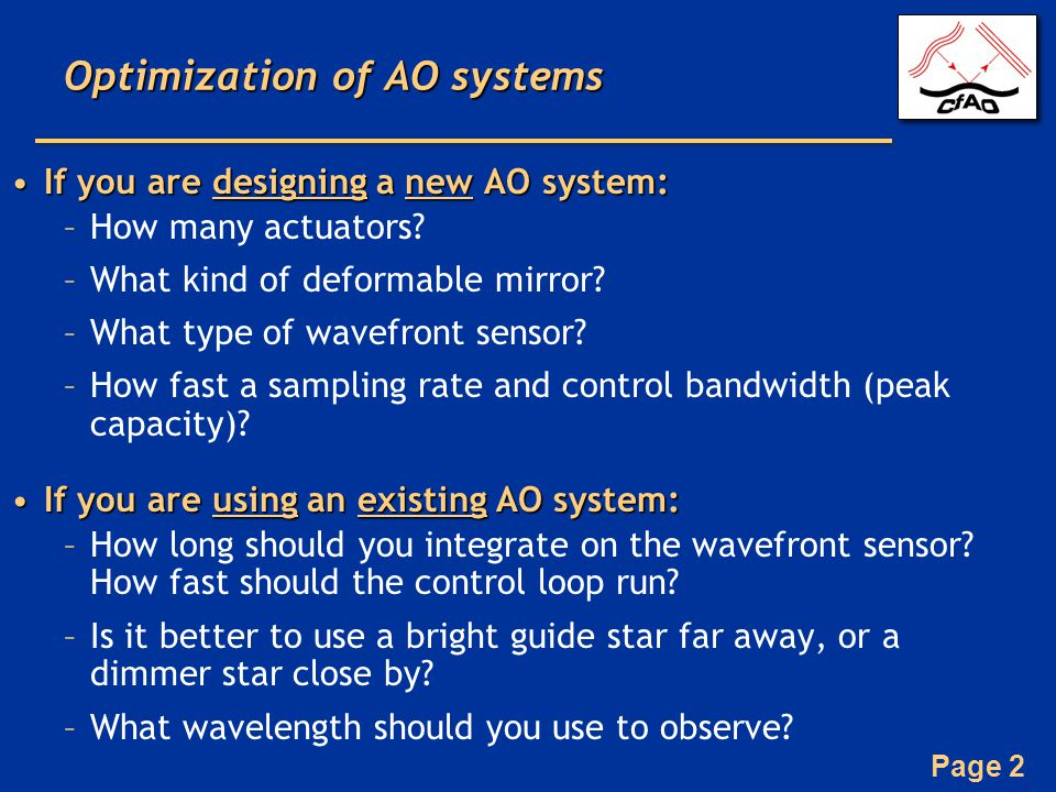 Page 2 Optimization of AO systems If you are designing a new AO system:If you are designing a new AO system: –How many actuators.