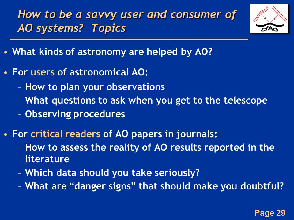 Page 29 How to be a savvy user and consumer of AO systems.