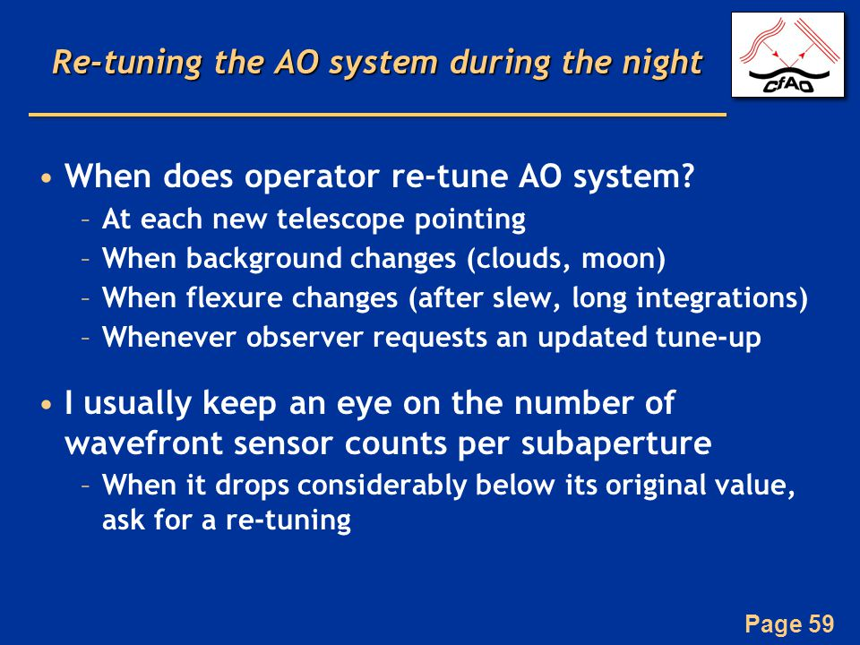 Page 59 Re-tuning the AO system during the night When does operator re-tune AO system.
