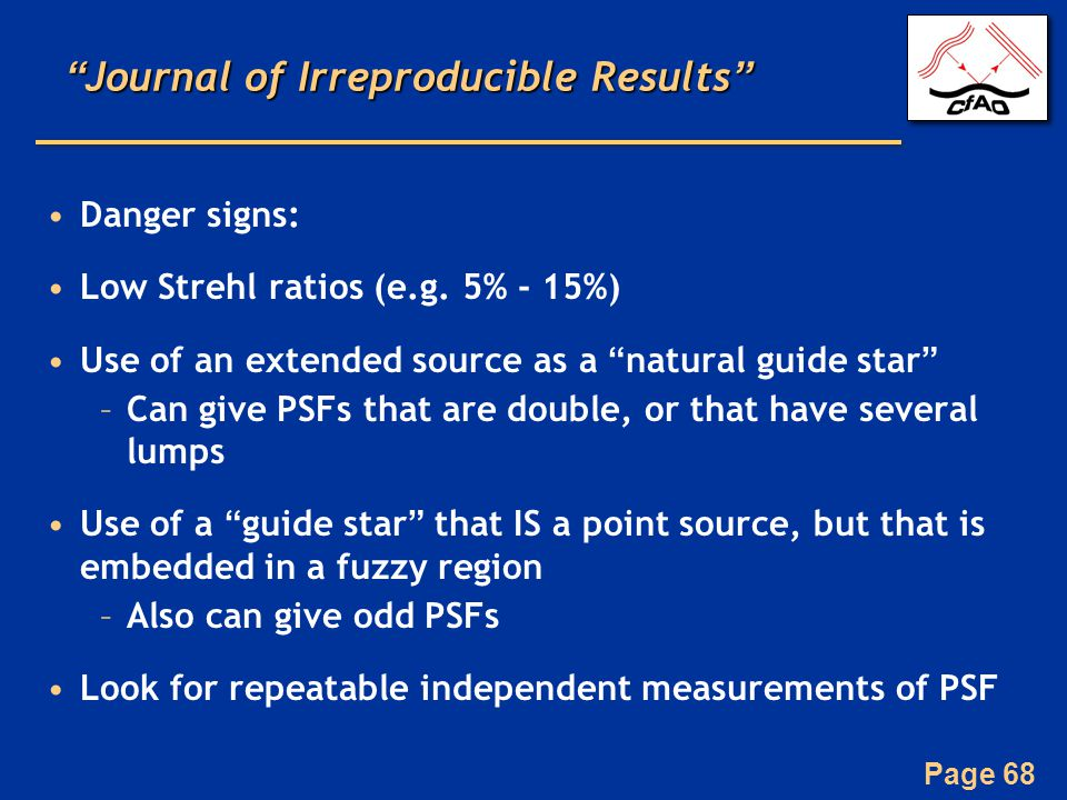Page 68 Journal of Irreproducible Results Danger signs: Low Strehl ratios (e.g.