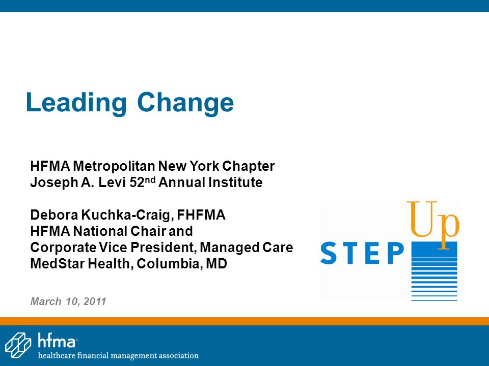 Leading Change HFMA Metropolitan New York Chapter Joseph A.