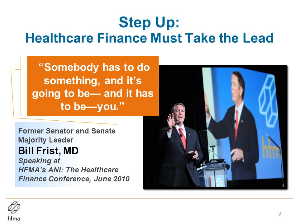 Step Up: Healthcare Finance Must Take the Lead Source: hfm magazine.