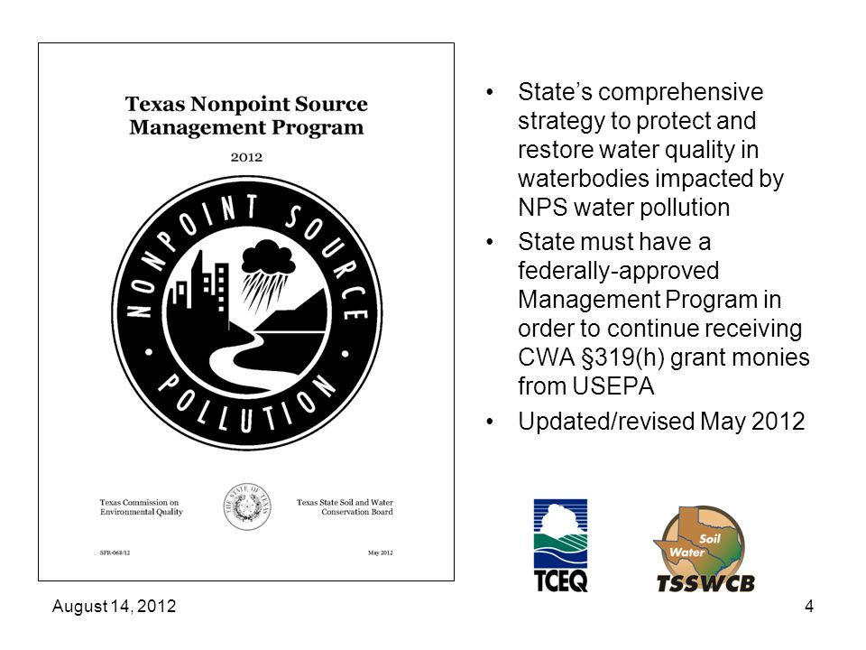 State's comprehensive strategy to protect and restore water quality in waterbodies impacted by NPS water pollution State must have a federally-approved Management Program in order to continue receiving CWA §319(h) grant monies from USEPA Updated/revised May 2012 August 14, 20124