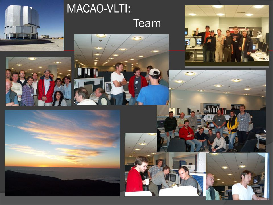 MACAO-VLTI: Conclusions  Delivery of systems on schedule  All functionalities operational and tested in telescope environment  Strehl Ratio Performance above spec.