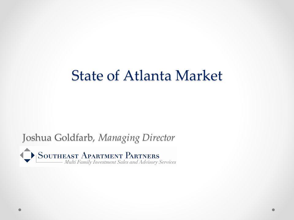 State of Atlanta Market Joshua Goldfarb, Managing Director