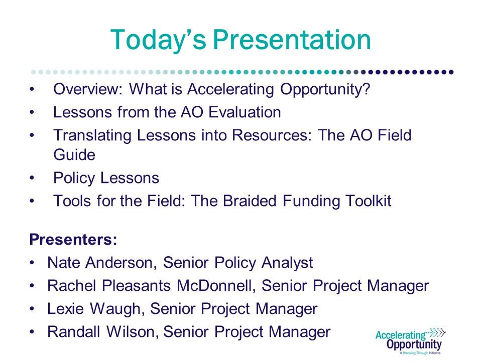 Today's Presentation Overview: What is Accelerating Opportunity.