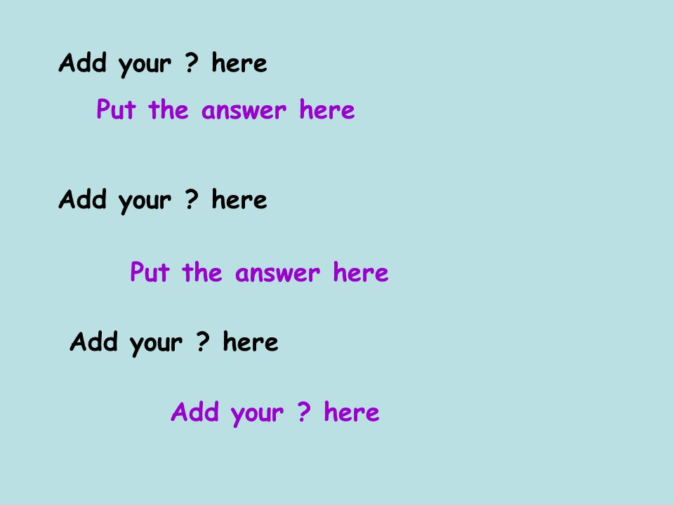 Put the answer here Add your here Put the answer here Add your here