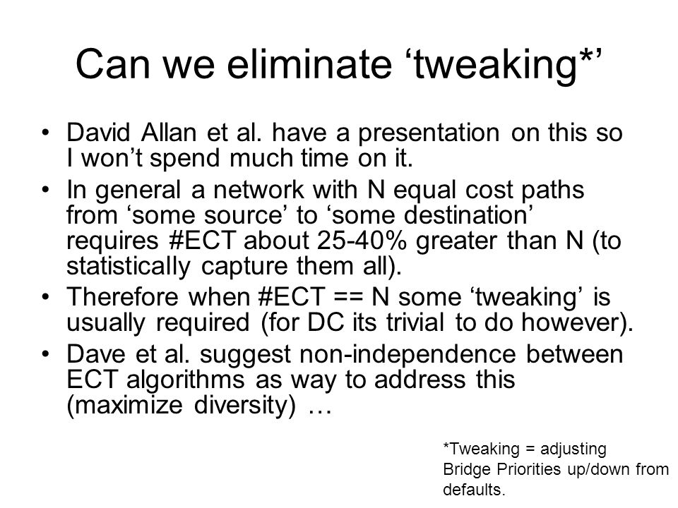 Can we eliminate 'tweaking*' David Allan et al.