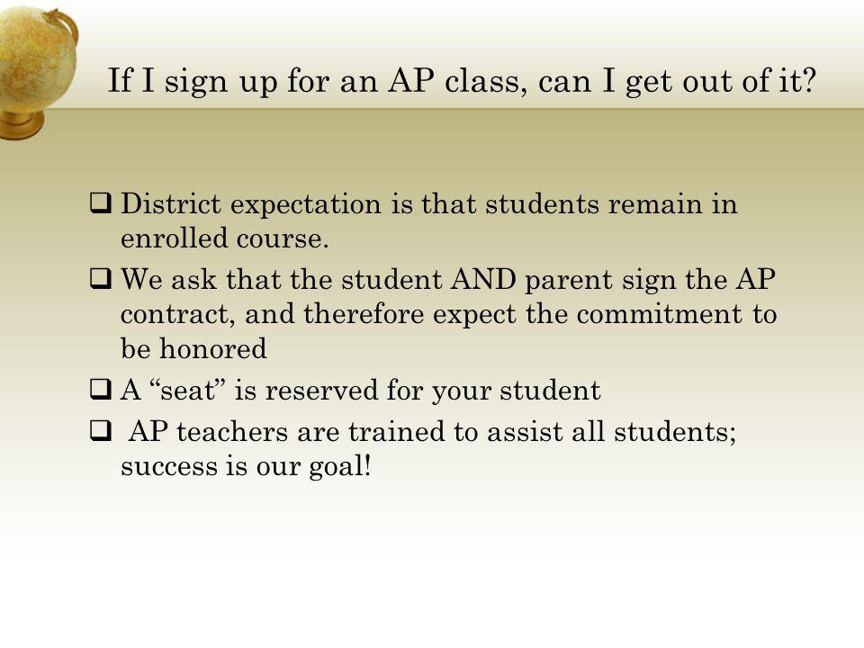 If I sign up for an AP class, can I get out of it.