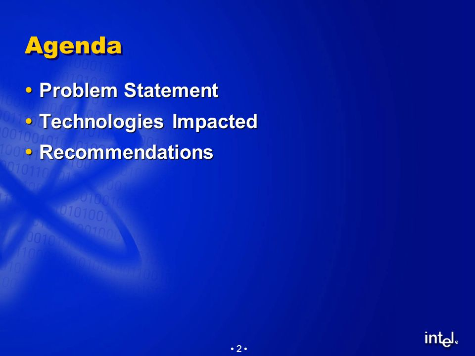 ® 2 Agenda  Problem Statement  Technologies Impacted  Recommendations