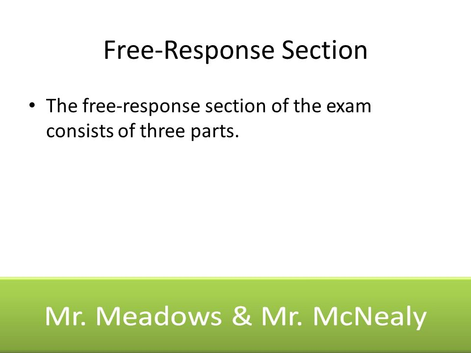 Free-Response Section Part A includes a document-based essay question (DBQ) that must be answered by all students.