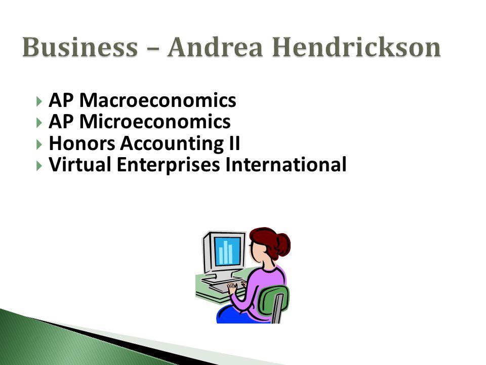  AP Macroeconomics  AP Microeconomics  Honors Accounting II  Virtual Enterprises International