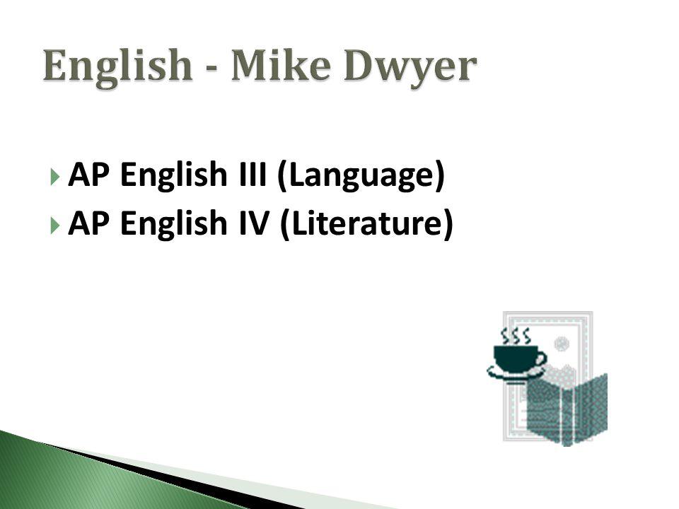  AP English III (Language)  AP English IV (Literature)