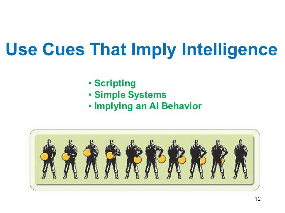 12 Use Cues That Imply Intelligence Scripting Simple Systems Implying an AI Behavior