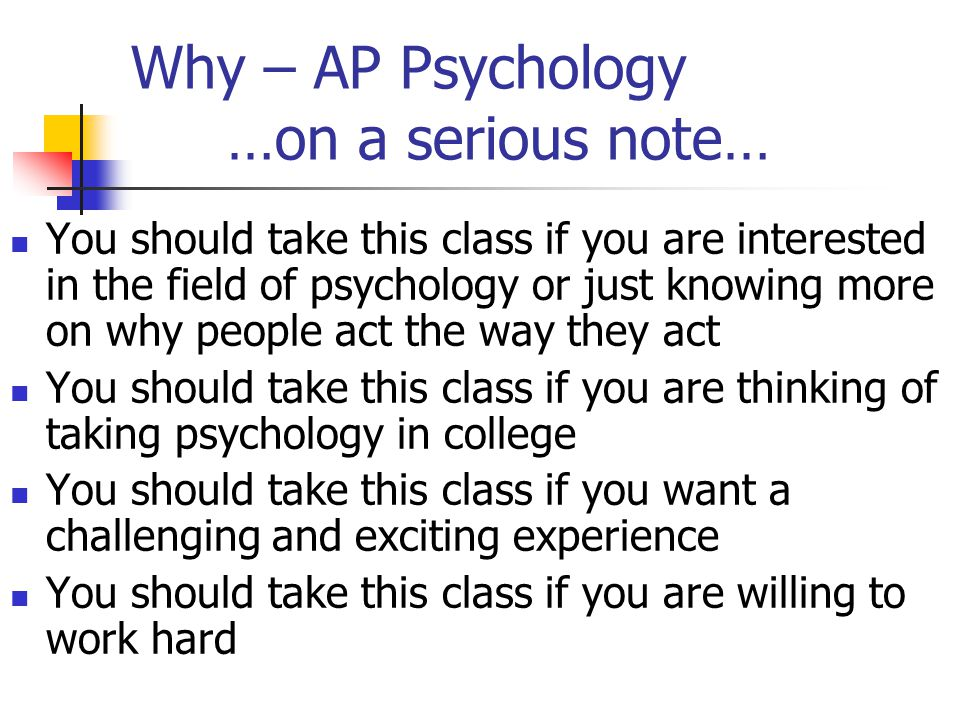 Why take AP Psychology. See which one works for you.....
