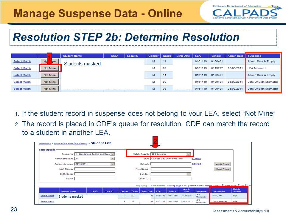Assessments & Accountability v 1.0 23 Manage Suspense Data - Online 1.