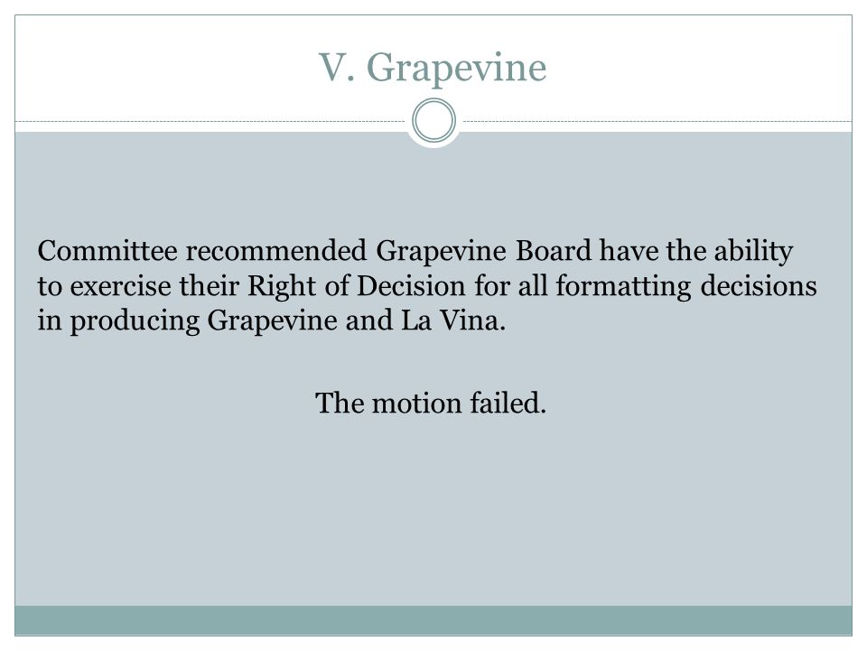 V. Grapevine Committee recommended Grapevine Board have the ability to exercise their Right of Decision for all formatting decisions in producing Grap