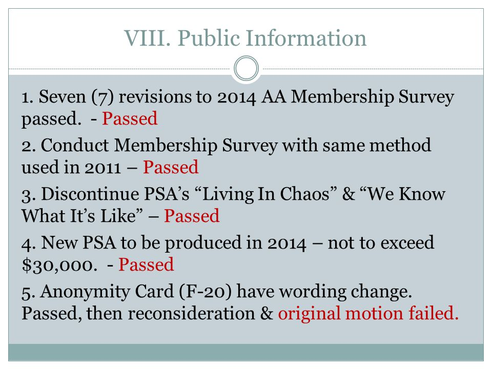 VIII. Public Information 1. Seven (7) revisions to 2014 AA Membership Survey passed.