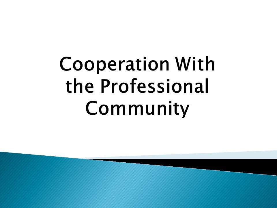 Cooperation With the Professional Community