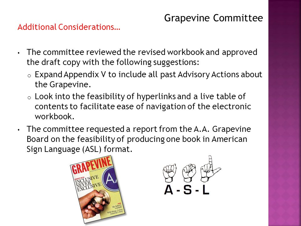 Additional Considerations… The committee reviewed the revised workbook and approved the draft copy with the following suggestions: o Expand Appendix V to include all past Advisory Actions about the Grapevine.
