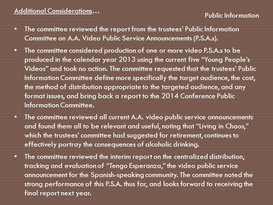 Public Information Additional Considerations… The committee reviewed the report from the trustees' Public Information Committee on A.A.