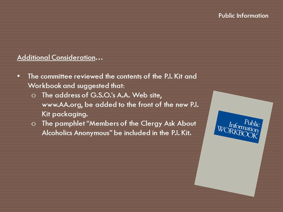Additional Consideration… The committee reviewed the contents of the P.I.