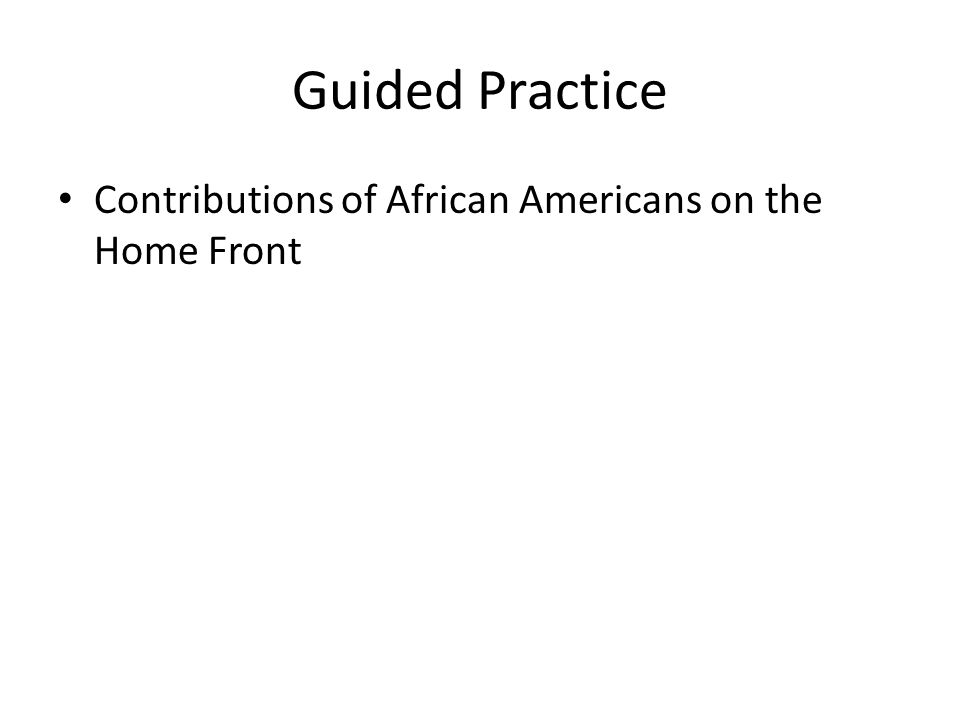 Guided Practice Contributions of African Americans on the Home Front
