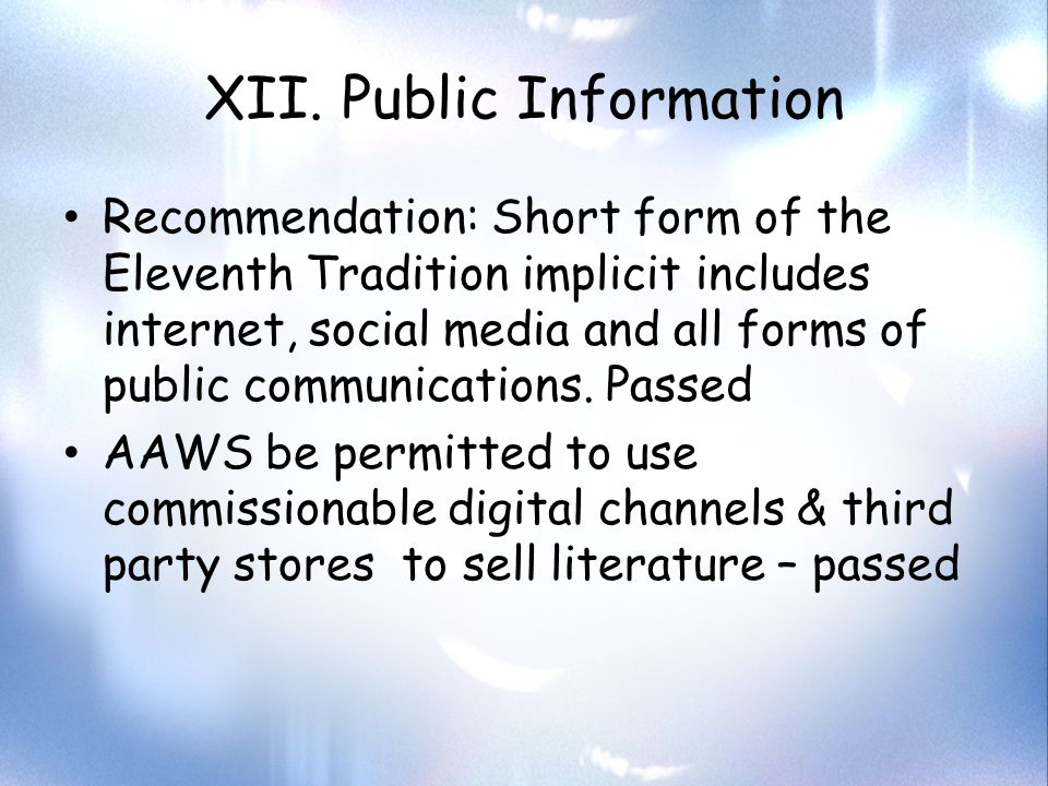 XII. Public Information Recommendation: Short form of the Eleventh Tradition implicit includes internet, social media and all forms of public communic