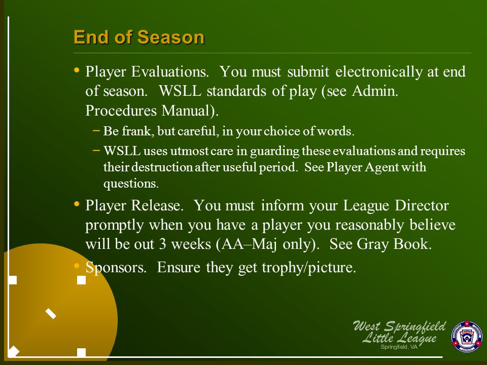 End of Season Player Evaluations. You must submit electronically at end of season.
