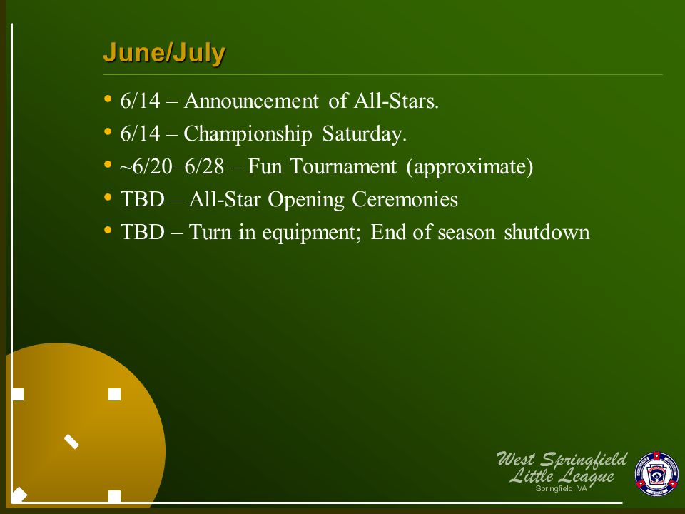 June/July 6/14 – Announcement of All-Stars. 6/14 – Championship Saturday.