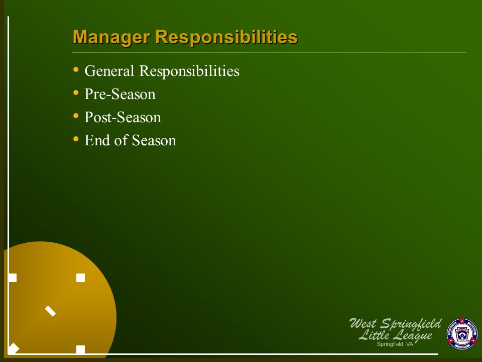 Manager Responsibilities General Responsibilities Pre-Season Post-Season End of Season