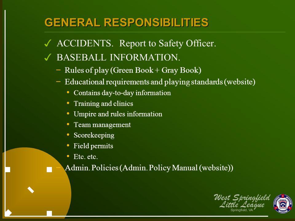 General Responsibilities Behavior – Games.Green Book, Gray Book.
