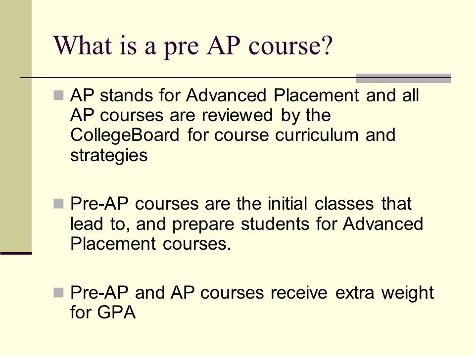 What is a pre AP course.