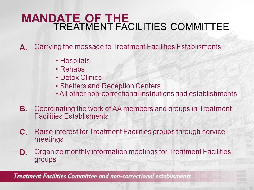 Provide Treatment Facilities groups with literature G.