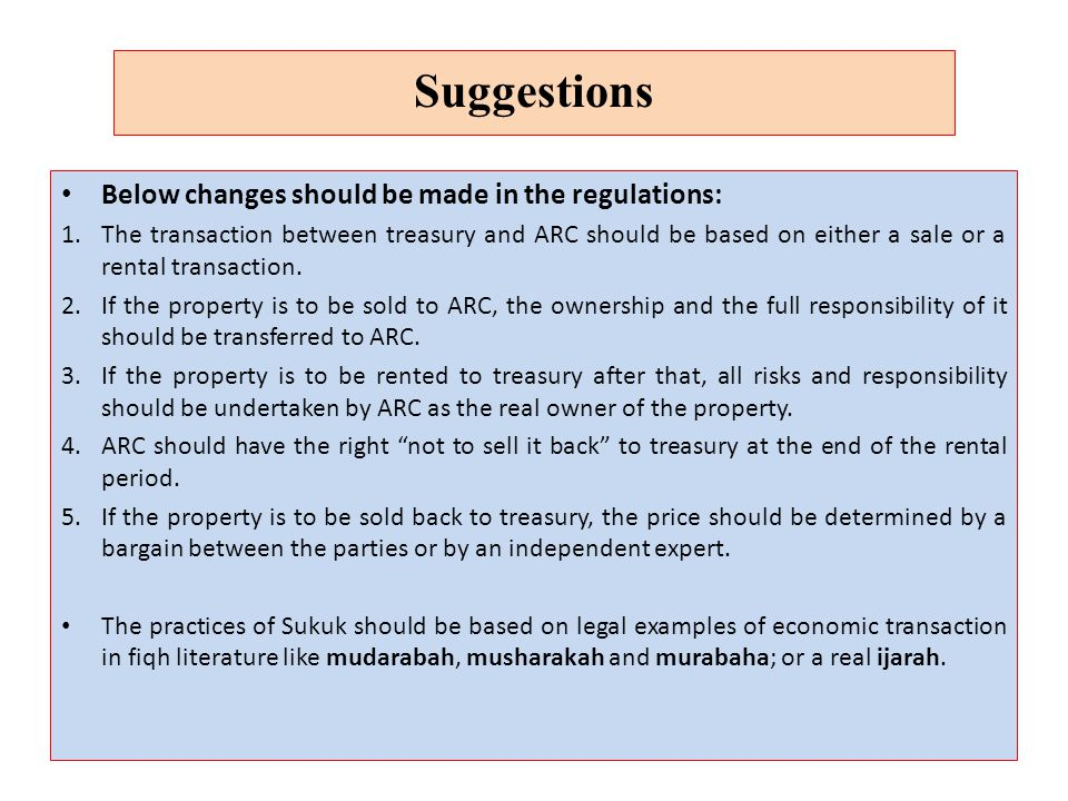 Below changes should be made in the regulations: 1.The transaction between treasury and ARC should be based on either a sale or a rental transaction.