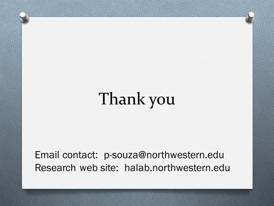 Thank you Email contact: p-souza@northwestern.edu Research web site: halab.northwestern.edu