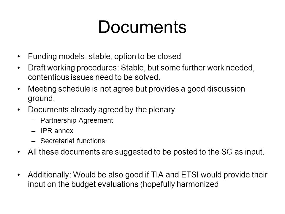 Documents Funding models: stable, option to be closed Draft working procedures: Stable, but some further work needed, contentious issues need to be so