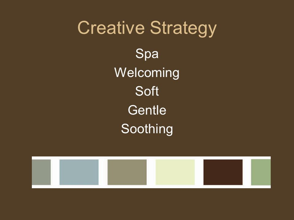 Creative Strategy Spa Welcoming Soft Gentle Soothing