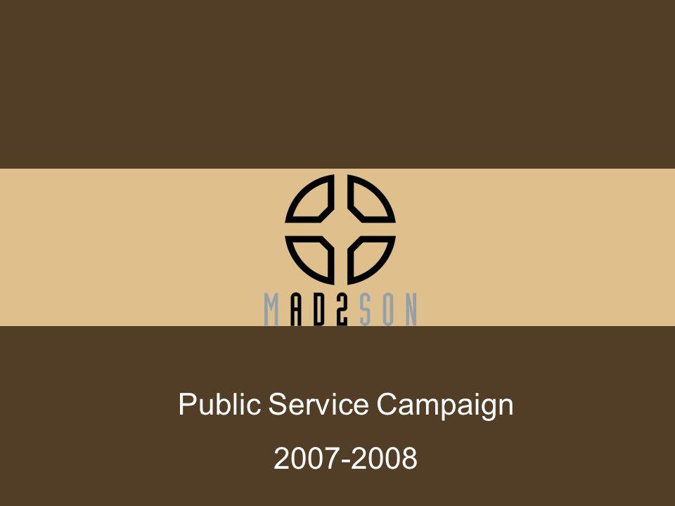 Public Service Campaign 2007-2008
