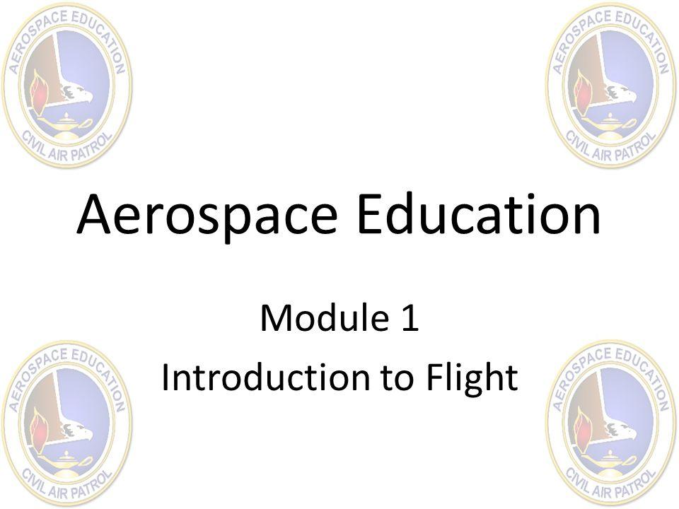 Aerospace Education Module 1 Introduction to Flight
