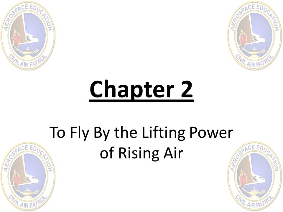 Chapter 2 To Fly By the Lifting Power of Rising Air