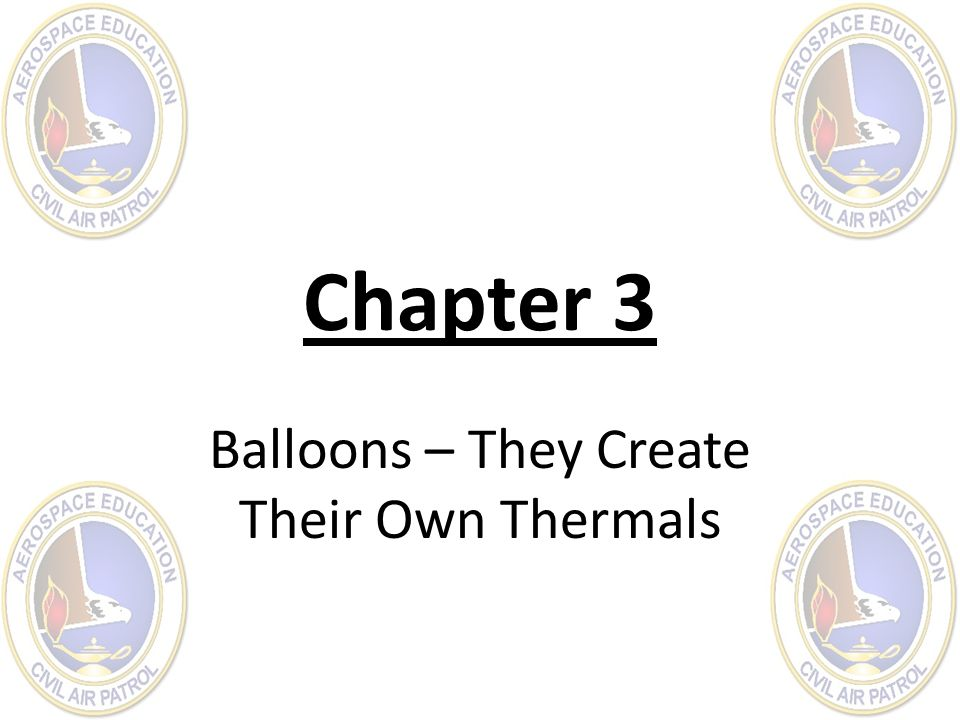 Chapter 3 Balloons – They Create Their Own Thermals