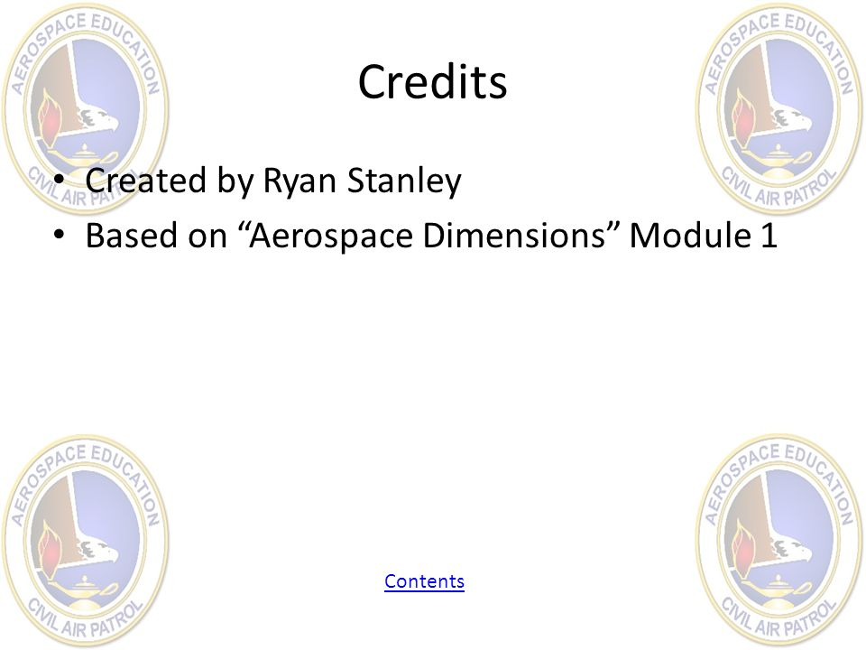 """Credits Created by Ryan Stanley Based on """"Aerospace Dimensions"""" Module 1 Contents"""