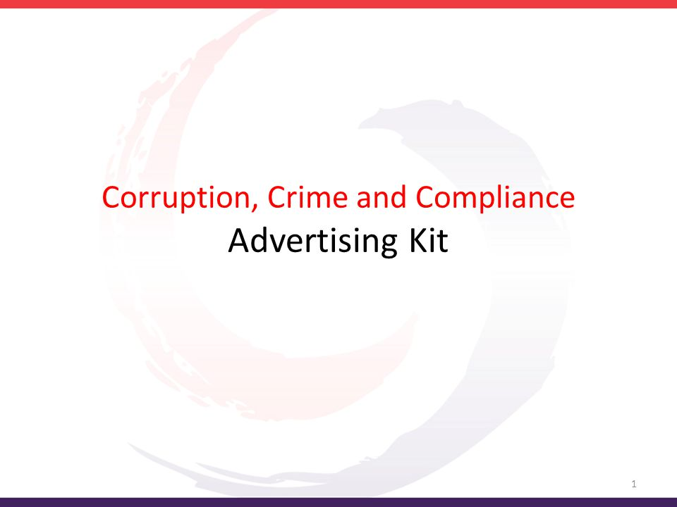 Corruption, Crime and Compliance Advertising Kit 1