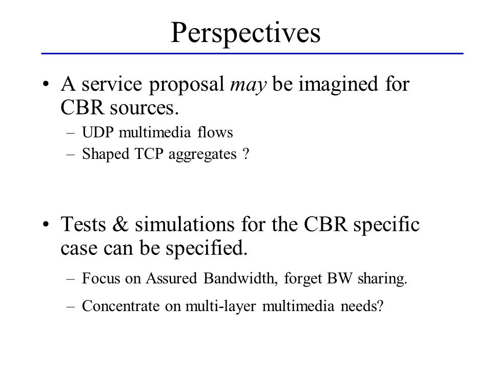 A service proposal may be imagined for CBR sources.