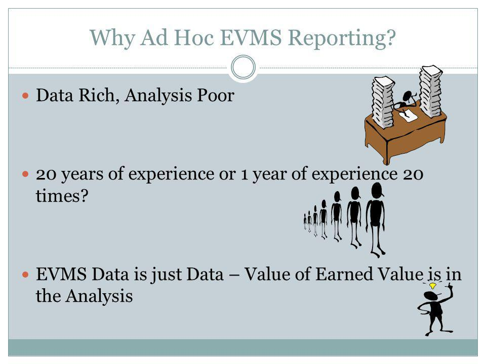 Why Ad Hoc EVMS Reporting.