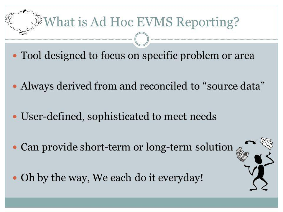 What is Ad Hoc EVMS Reporting.