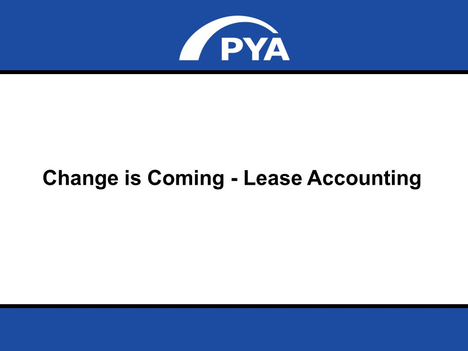 Page 25 November 9, 2012 Prepared for HFMA Fall Institute Change is Coming - Lease Accounting