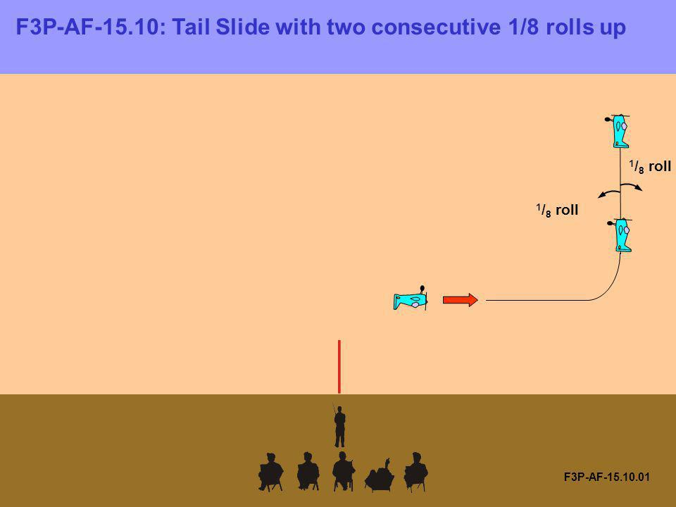F3P-AF-15.10.01 F3P-AF-15.10: Tail Slide with two consecutive 1/8 rolls up 1 / 8 roll