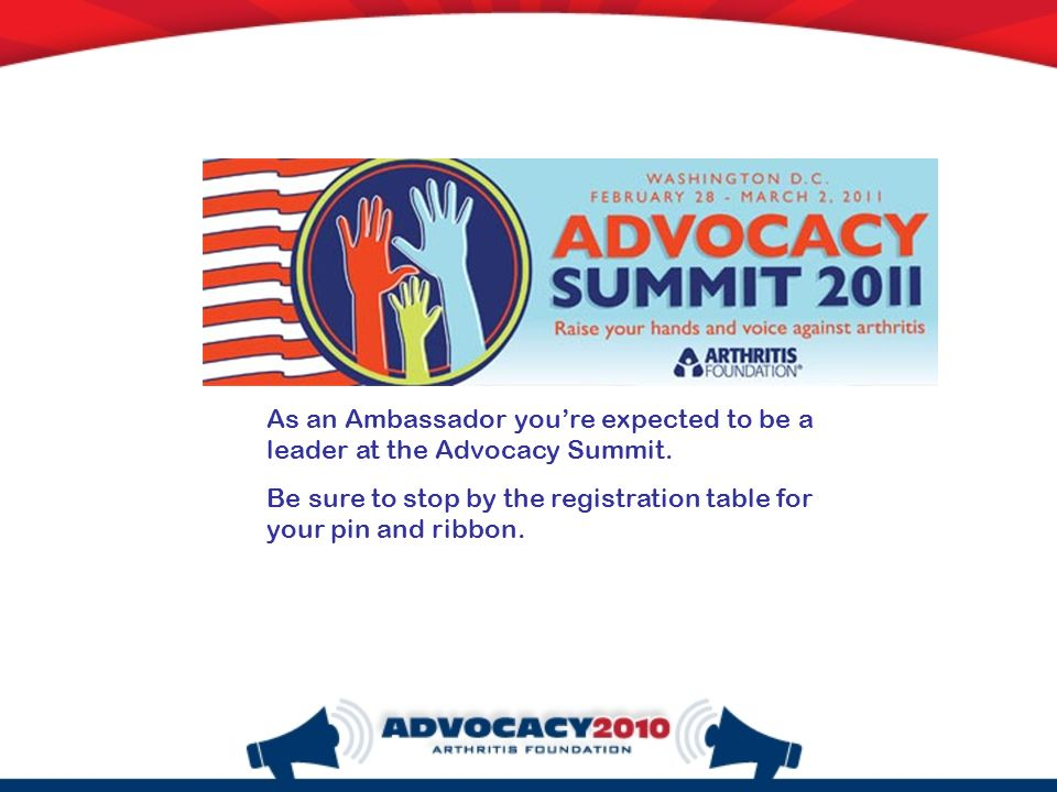 As an Ambassador you're expected to be a leader at the Advocacy Summit.